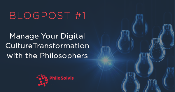 Manage your Digital Culture Transformation with the Philosophers